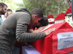 ŞEHİT POLİS İSMAİL YALÇIN'A SON GÖREV