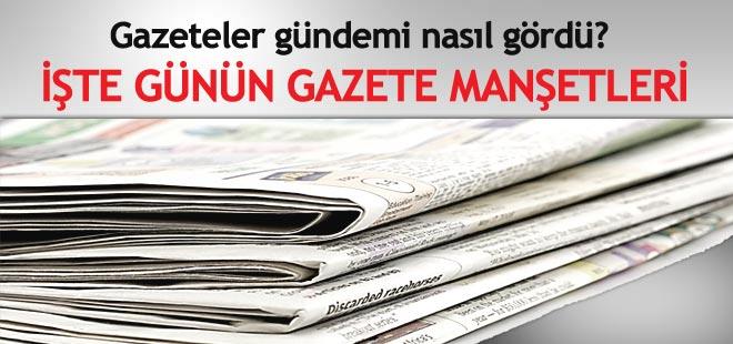 Gazeteler gündemi nasıl gördü?