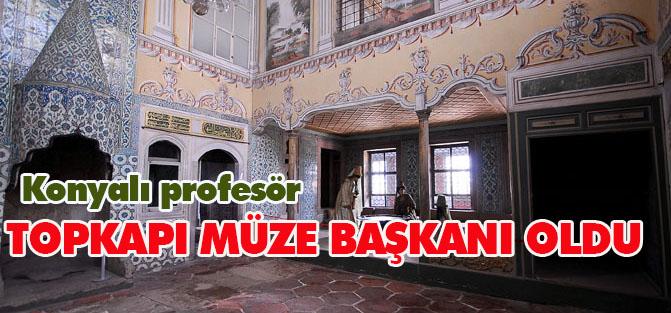 Prof. Dr. Mustafa Sabri Küçükaşçı, Topkapı Müze Başkanı oldu