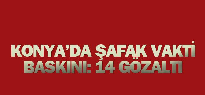 Konya'da Şafak Vakti Işid Operasyonu: 14 Gözaltı