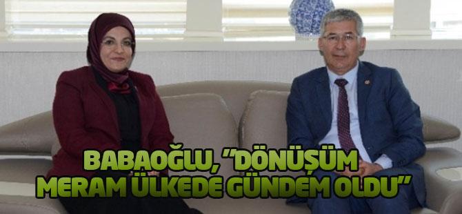 """Babaoğlu, """"Dönüşüm Meram Ülkede Gündem Oldu"""""""