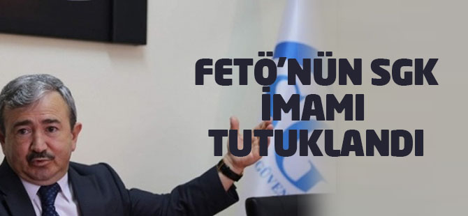 FETÖ'nün SGK imamı tutuklandı