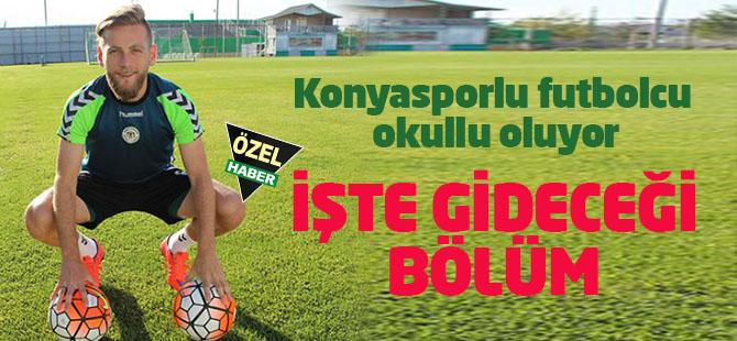 Konyasporlu futbolcu okula başlıyor!