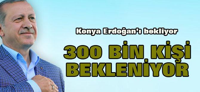Konya Erdoğan'ı bekliyor