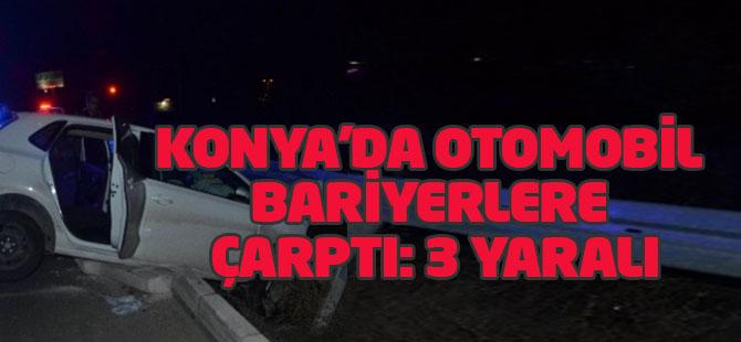 Konya'da Otomobil Bariyerlere Çarptı: 3 Yaralı