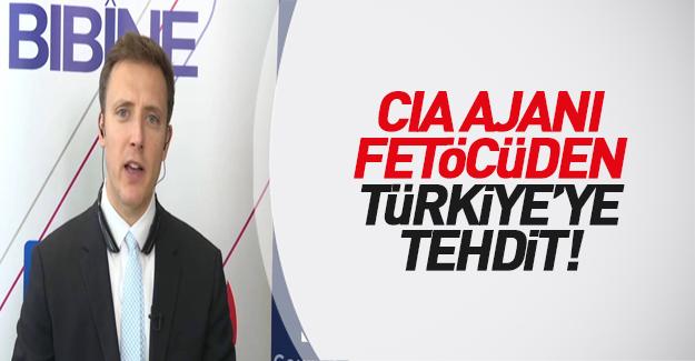 CIA ajanı Türkiye'yi alçakca tehdit etti!