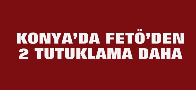 Konya'da 2 kişi FETÖ;'den tutuklandı