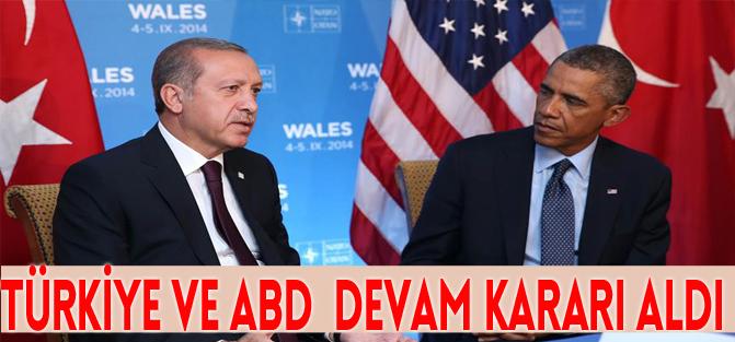 TÜRKİYE ve ABD devam kararı aldı