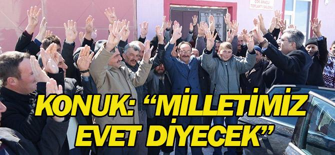 """Konuk: """"Milletimiz Evet Diyecek, Türkiye Büyük Yürüyüşüne Devam Edecek"""""""