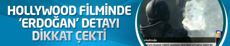 Hollywood filminde 'Erdoğan' detayı dikkat çekti