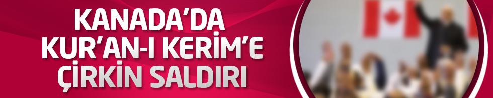 Kanada'da Kur'an-ı Kerim'e çirkin saldırı!