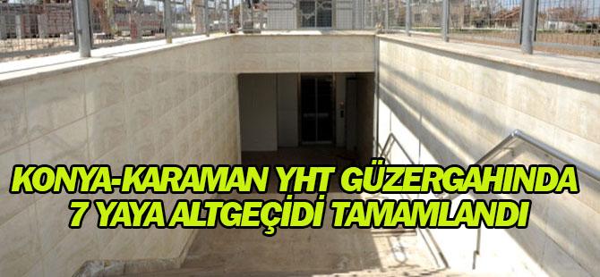 Konya-Karaman Yht Güzergahında 7 Yaya Altgeçidi Tamamlandı