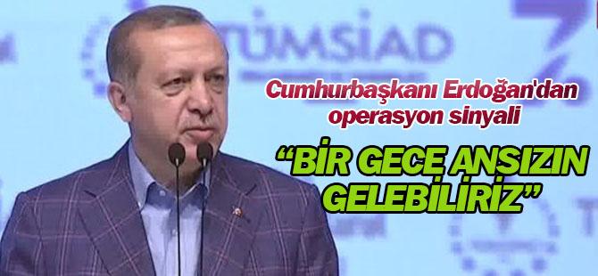 Cumhurbaşkanı Erdoğan'dan operasyon sinyali