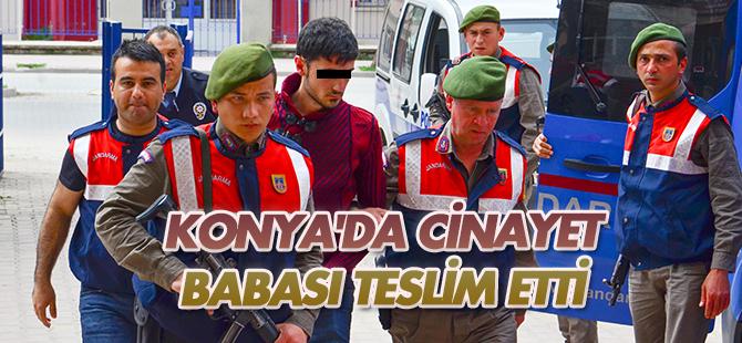 Konya'da cinayet zanlısını babası teslim etti