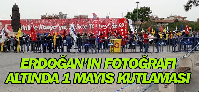 Erdoğan fotoğrafı altında 1 Mayıs kutlaması