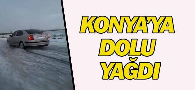 Konya'ya dolu yağdı