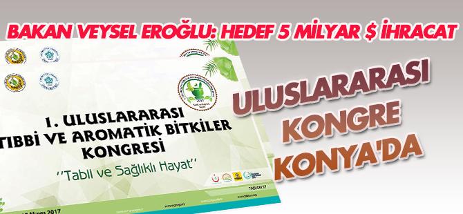 Tıbbi Aromatik Bitkiler Kongresi Konya'da