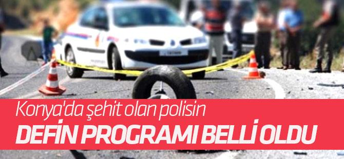 Konya'da şehit olan polisin defin programı belli oldu
