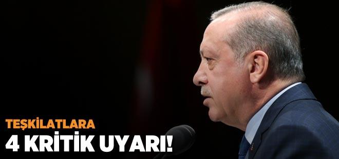 Erdoğan'dan teşkilatlara 4 kritik uyarı!
