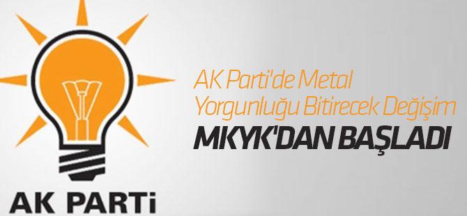 AK Parti'de Metal Yorgunluğu Bitirecek Değişim, MKYK'dan Başladı