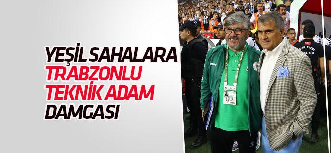 Yeşil sahalara Trabzonlu teknik adam damgası