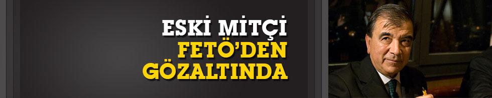 Eski MİT'çi Altaylı FETÖ'den gözaltına alındı
