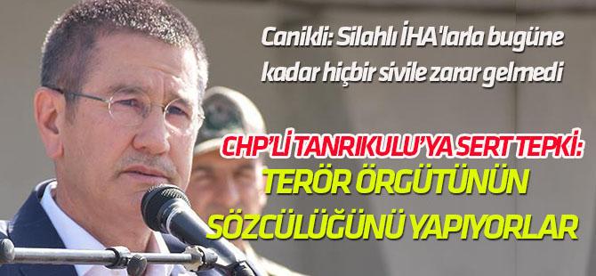 Milli Savunma Bakanı Canikli'den CHP'li Tanrıkulu'ya sert tepki