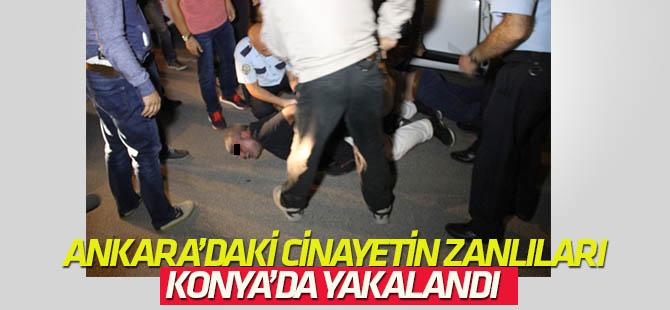 Ankara'da işlenen cinayetin zanlıları Konya'da yakalandı