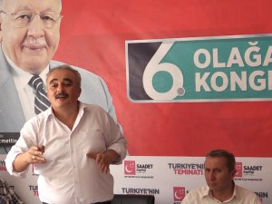 Saadet Partisi ilçe kongrelerinde sona yaklaştı