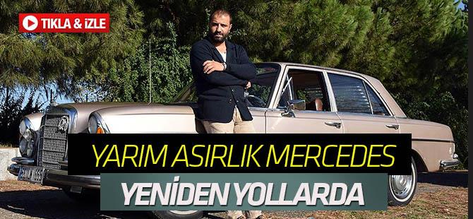 Yarım asırlık Mercedes, 9 ay süren bakımla yeniden trafikte TIKLA&İZLE