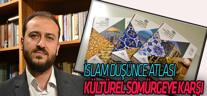 """""""İslam Düşünce Atlası kültürel sömürgeciliğe bir başkaldırıdır"""""""