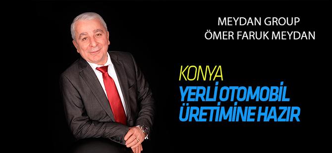 Konya; Yerli Otomobil için hazır..