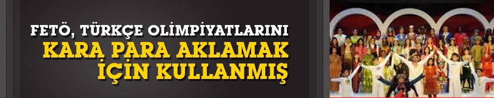 FETÖ, Türkçe olimpiyatlarını kara para aklamak için kullanmış