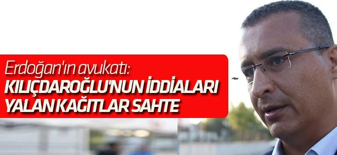 Erdoğan'ın avukatı: Kılıçdaroğlu'nun iddiaları yalan, kağıtlar sahte