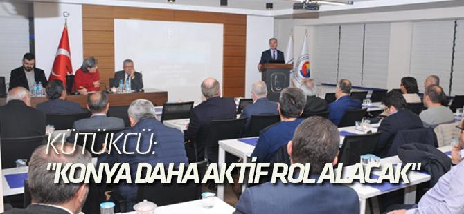 """Kütükcü: """"Konya savunma sanayinde daha aktif rol alacak"""""""