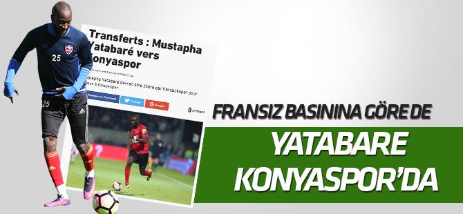 Fransız basınına göre de Yatabare Konyaspor'a yakın