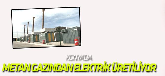Konya'da Metan Gazından Elektrik Üretiliyor