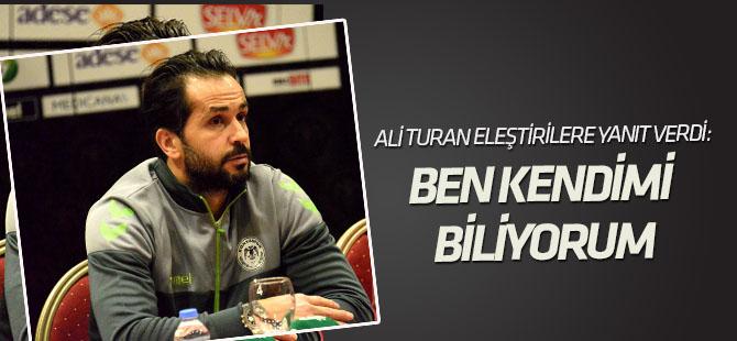 Ali Turan:Ben kendimi biliyorum