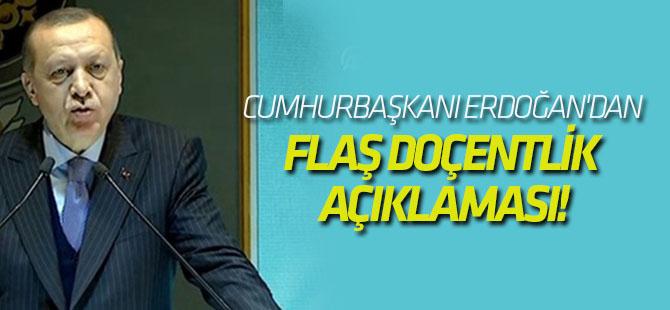 Cumhurbaşkanı Erdoğan'dan flaş doçentlik açıklaması!