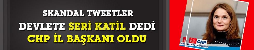 'Devlet seri katil' dedi CHP İl Başkanı oldu