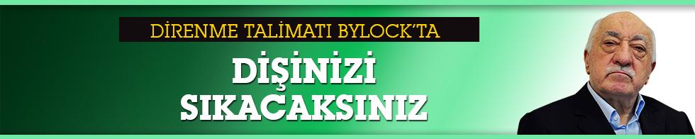 FETÖ'nün 'direnme' talimatları ByLock yazışmalarında