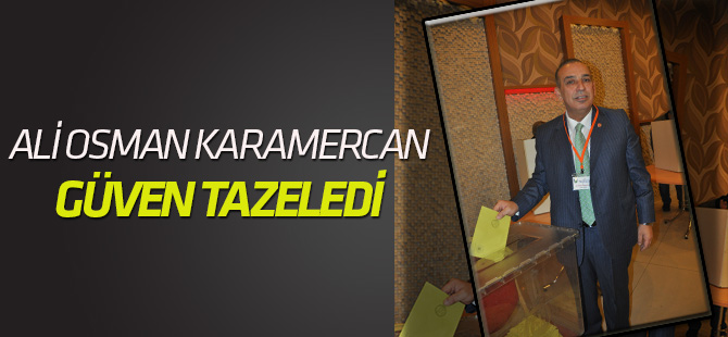 Ali Osman Karamercan güven tazeledi