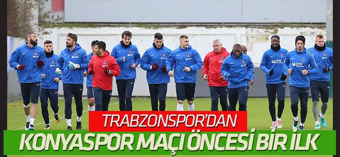 Trabzonspor'dan Konyaspor maçı öncesi bir ilk!