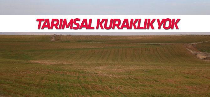 """""""Türkiye genelinde tarımsal kuraklık yok"""""""