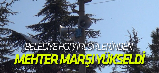 Ereğli'de Belediye Hoparlörlerinden Mehter Marşı Yükseldi