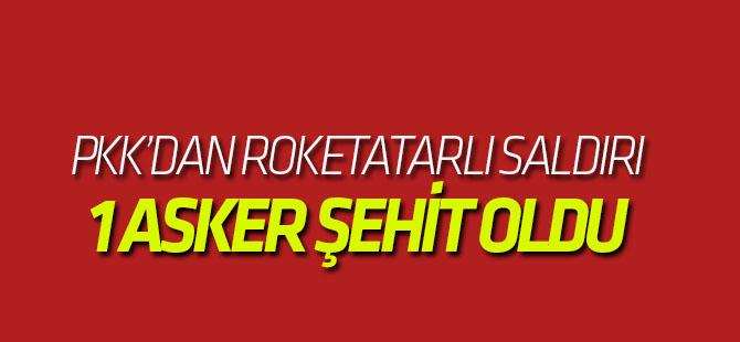 Üs Bölgesine PKK'dan Roketatarlı Saldırı: 1 Şehit