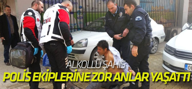 Alkollü Şahıs Polis ve Sağlık Ekiplerine Zor Anlar Yaşattı