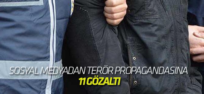 Sosyal medyadan terör propagandasına 11 gözaltı
