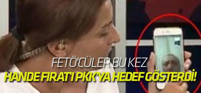 FETÖ'cüler bu kez Hande Fırat'ı PKK'ya hedef gösterdi!