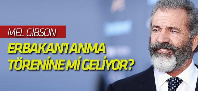 Mel Gibson, Erbakan'ı anma törenine mi geliyor?